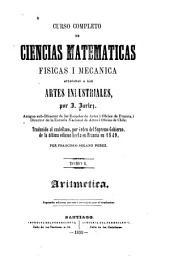 Curso completo de ciencias matemáticas físicas i mecánica [!]aplicadas a las artes industriales: Volumes 1-2