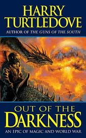 Out of the Darkness: An Epic of Magic and World War