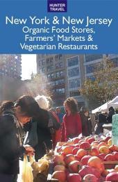 New York & New Jersey Organic Food Stores, Famers' Markets & Vegetarian Restaurants
