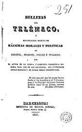Bellezas del Telémaco, ó, Recopilación selecta de mácsimas morales y políticas en español, francés, inglés é italiano