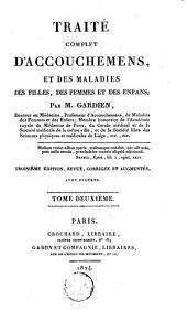 Traité complet d'accouchemens, et des maladies des filles, des femmes et des enfans: Volume2