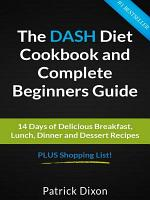 The DASH Diet Cookbook and Complete Beginners Guide PDF