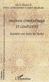 Seconde cybernétique et complexité: Rencontres avec Heinz von Foerster