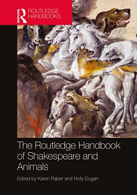 The Routledge Handbook of Shakespeare and Animals