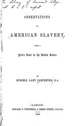 Observations On American Slavery After A Year S Tour In The United States Book PDF