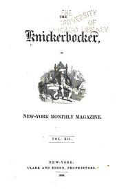 The Knickerbocker: Or, New-York Monthly Magazine, Volume 12