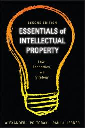 Essentials of Intellectual Property: Law, Economics, and Strategy, Edition 2