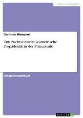 Unterrichtseinheit: Geometrische Propädeutik in der Primarstufe