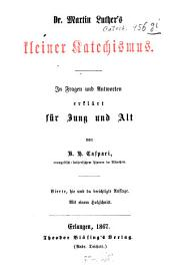 Martin Luther's kleiner Catechismus In Fragen und Antworten erklärt für Jung und Alt von R. H. Caspari: Mit 1 Holzschnitt