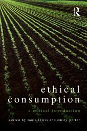 Ethical Consumption: A Critical Introduction