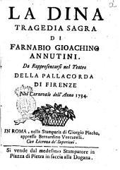 La Dina tragedia sagra di Farnabio Gioachno Annutini da rappresentarsi nel Teatro della Pallacorda di Firenze nel carnevale dell'anno 1734
