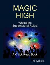 Magic High - Where the Supernatural Rules! - A Quick Read Book