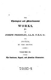 The Theological and Miscellaneous Works. Ed. with Notes by John Towill Rutt: Volume 2