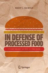 In Defense Of Processed Food Book PDF