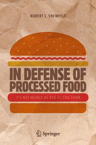 In Defense of Processed Food Book
