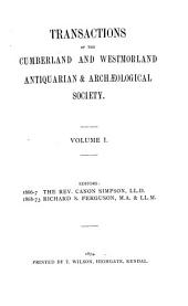 Transactions of the Cumberland and Westmoreland Antiquarian & Archæological Society: Volume 1
