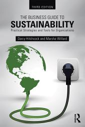 The Business Guide to Sustainability: Practical Strategies and Tools for Organizations, Edition 3