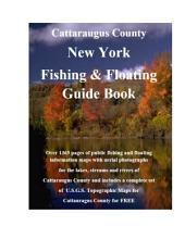 Cattaraugus County New York Fishing & Floating Guide Book: Complete fishing and floating information for Cattaraugus County New York