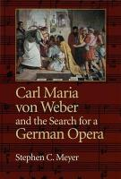 Carl Maria von Weber and the Search for a German Opera PDF
