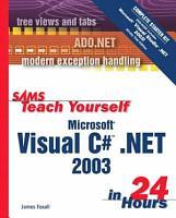 Sams Teach Yourself Microsoft Visual C   NET 2003 in 24 Hours PDF