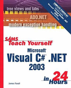 Sams Teach Yourself Microsoft Visual C   NET 2003 in 24 Hours