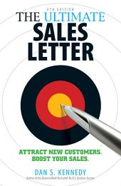 The Ultimate Sales Letter: Attract New Customers. Boost your Sales., Edition 4