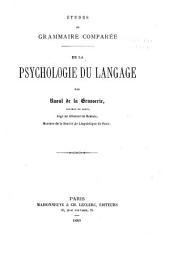 Études de grammaire comparée ...: De la psychologie du langage