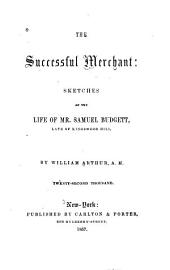 The Successful Merchant: Sketches of the Life of Samuel Budgett