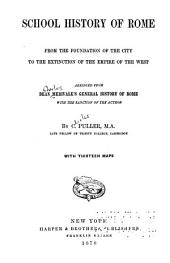 School History of Rome, from the Foundation of the City to the Extinction of the Empire of the West