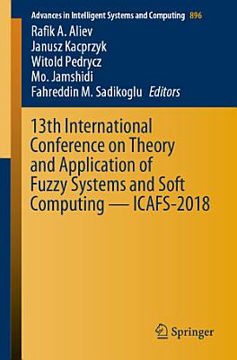 13th International Conference on Theory and Application of Fuzzy Systems and Soft Computing     ICAFS 2018 PDF