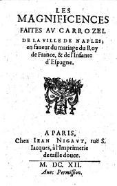 Les magnificences faites au carrozel de la ville de Naples, en faueur du mariage du roy de France, & de l'Infante d'espagne