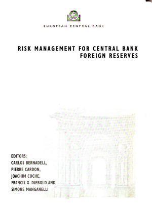 Risk Management for Central Bank Foreign Reserves