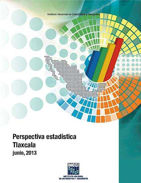 Perspectiva Estadistica Tlaxcala 2000 2013