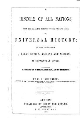 A History of All Nations  from the Earliest Periods to the Present Time  Or  Universal History PDF