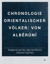 Chronologie orientalischer Völker: von Albêrûnî