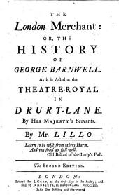 The London Merchant: or, the history of George Barnwell. A tragedy in five acts, chiefly in prose