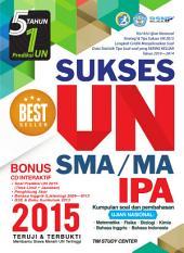 Sukses UN SMA/MA IPA 2015: Kumpulan soal & Pembahasan untuk menghadapi UN 2015