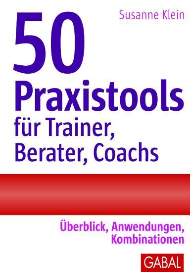 50 Praxistools f  r Trainer  Berater und Coachs PDF