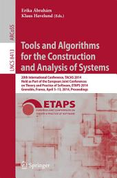 Tools and Algorithms for the Construction and Analysis of Systems: 20th International Conference, TACAS 2014, Held as Part of the European Joint Conferences on Theory and Practice of Software, ETAPS 2014, Grenoble, France, April 5-13, 2014, Proceedings
