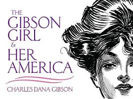 The Gibson Girl and Her America PDF