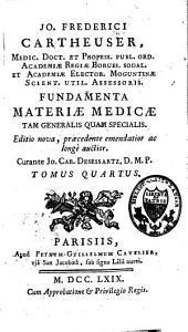Fundamenta materiae medicae tam generalis quam specialis: Volume 4