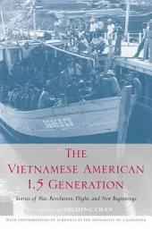 The Vietnamese American 1.5 Generation: Stories of War, Revolution, Flight, and New Beginnings