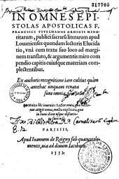 In omnes epistolas apostolicas F. Francisci Titelmanni... Elucidatio, vna cum textu...