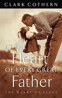 At the Heart of Every Great Father PDF
