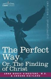 The Perfect Way Or, the Finding of Christ