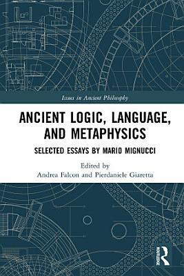 Ancient Logic  Language  and Metaphysics