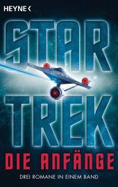 Star Trek - Die Anfänge: Alle Romane in einem Band!
