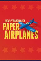 High Performance Paper Airplanes PDF