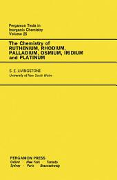 The Chemistry of Ruthenium, Rhodium, Palladium, Osmium, Iridium and Platinum: Pergamon Texts in Inorganic Chemistry, Volume 25