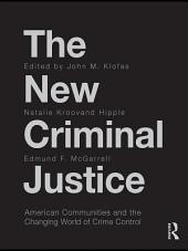 The New Criminal Justice: American Communities and the Changing World of Crime Control